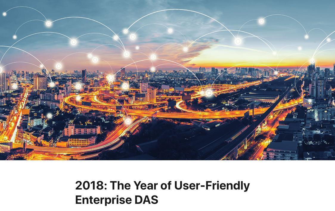 2018: The Year of User-Friendly Enterprise DAS