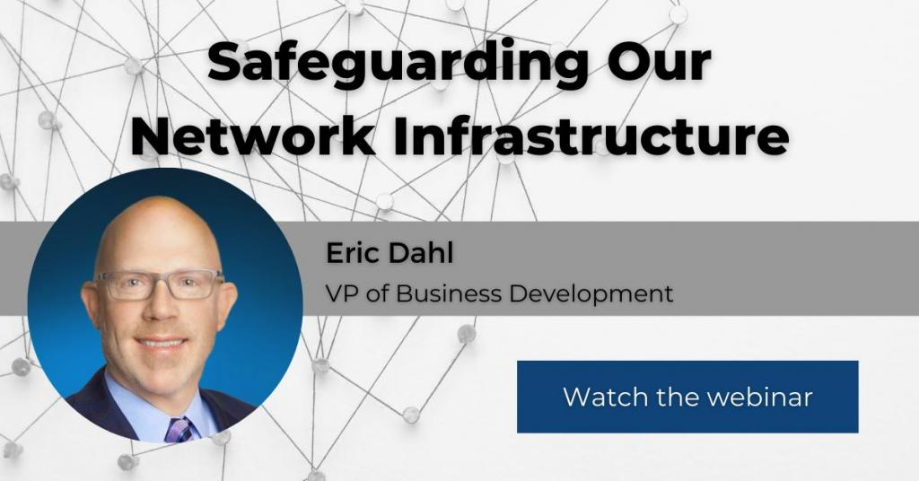 SVP And Safeguarding Network Infrastructure in Recent Virtual Roundtable