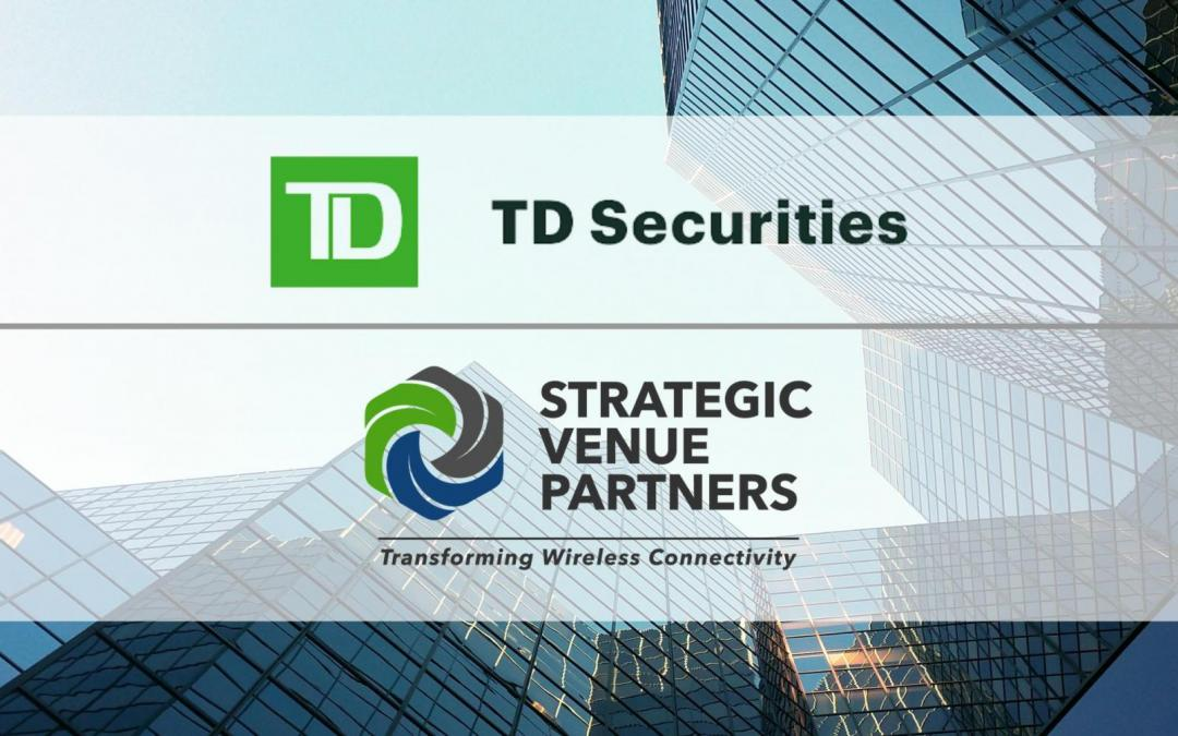 Strategic Venue Partners Closes New Credit Facility with TD Securities For Wireless Infrastructure Development